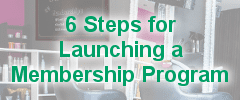 6 Steps for Launching a Membership Program