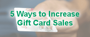 Increase Gift Card Sales