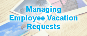 Managing Employee Vacation Requests