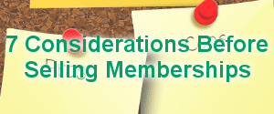 7 Considerations Before Selling Memberships
